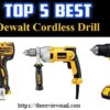 Best Dewalt Cordless Drill