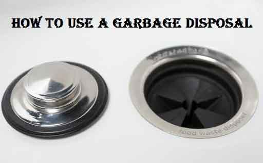 How to Use a Garbage Disposal