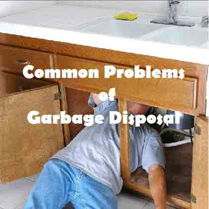 Common Problems of Garbage Disposal